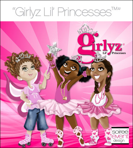 Girlyz Lil' Princesses©