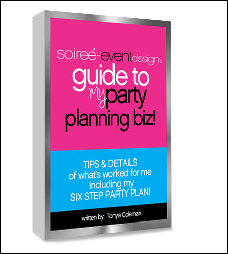"""Soiree Event Design's Guide to MY Party Planning Biz!"" Ebook"